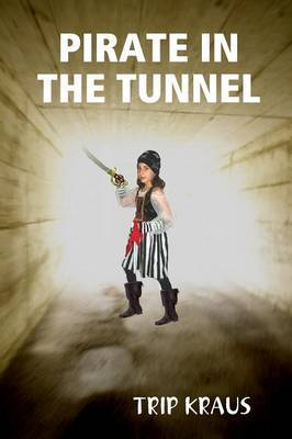 Pirate in the Tunnel