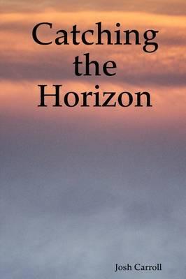 Catching the Horizon