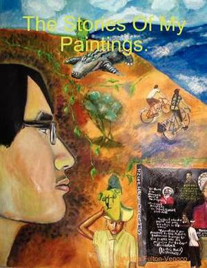 The Stories Of My Paintings.