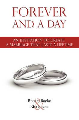 Forever and a Day: An Invitation to Create a Marriage That Lasts a Lifetime