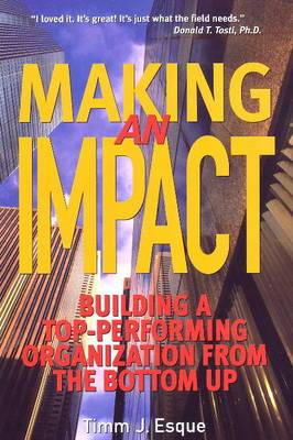 Making an Impact: Building a Top-Performing Organizaiton from the Bottom Up