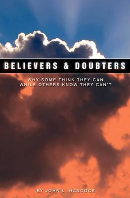 Believers & Doubters  : Why Some Think They Can While Others Know They Can't