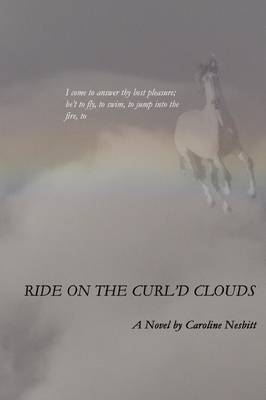 Ride On The Curl'd Clouds