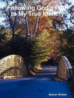 Following God's Path to My True Identity
