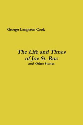 The Life and Times of Joe St. Roc