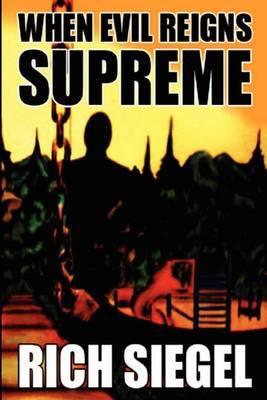 When Evil Reigns Supreme