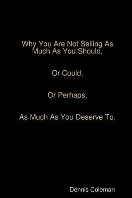 Why You Are Not Selling As Much As You Should