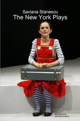 Saviana Stanescu: The New York Plays