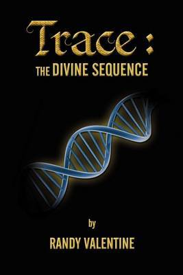 Trace: The Divine Sequence