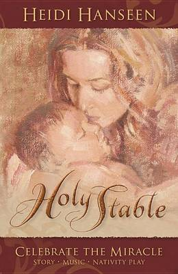 Holy Stable: Celebrate the Miracle