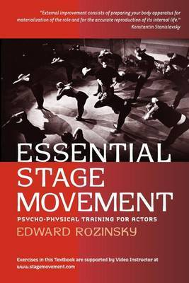 Essential Stage Movement: Psycho-Physical Training for Actor