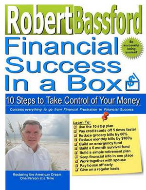 Financial Success in a Box: 10 Steps to Take Control of Your Money