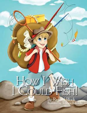 How I Wish I Could Fish!