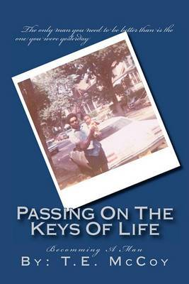 Passing on the Keys of Life: Becoming a Man