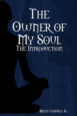 The Owner of My Soul: The Introduction
