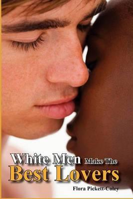 White Men Make the Best Lovers