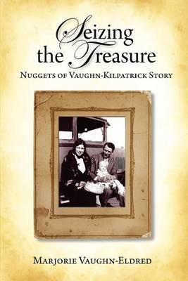 Seizing the Treasure: Nuggets of Vaughn-Kilpatrick Story