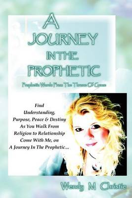 A Journey in the Prophetic