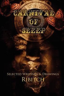 Carnival of Sleep: Selected Writings & Drawings