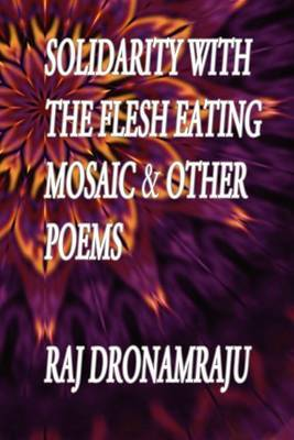 Solidarity with the Flesh Eating Mosaic and Other Poems