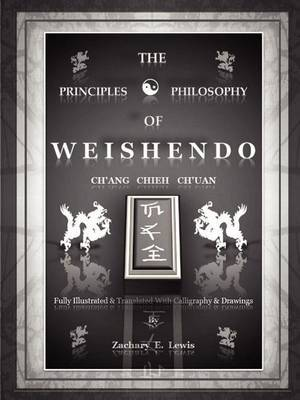 The Principles & Philosophy of Weishendo (Revised Abridged Edition)
