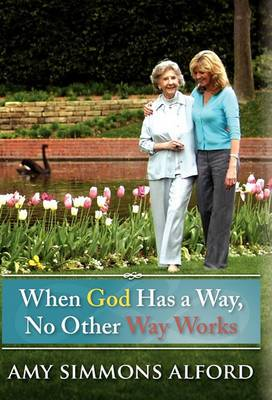 When God Has a Way, No Other Way Works
