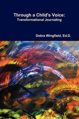 Through a Child's Voice: Transformational Journaling