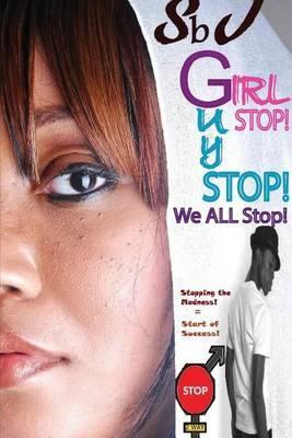 Girl Stop! Guys Stop! We All Stop!
