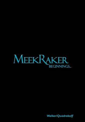 Meekraker: Beginnings