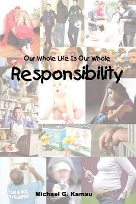 Our Whole Life Is Our Whole Responsibility