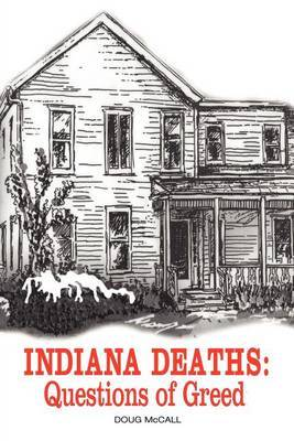 Indiana Deaths: Questions of Greed
