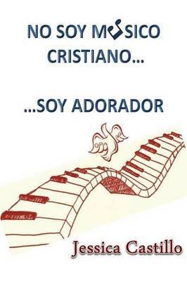No Soy Musico Cristiano... ...Soy Adorador