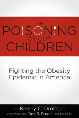 The Poisoning of Our Children: Fighting the Obesity Epidemic in America