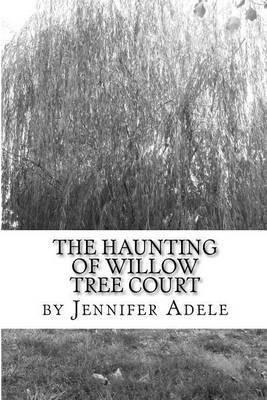 The Haunting of Willow Tree Court