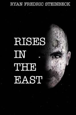 Rises in the East: A Collection of Poems