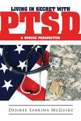 Living in Secret with Ptsd a Spouse Perspective