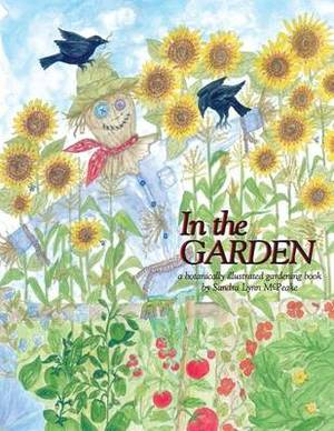 In the Garden: A Botanically Illustrated Gardening Book
