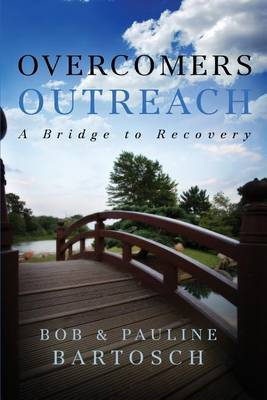 Overcomers Outreach: Bridge to Recovery