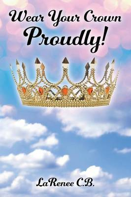 Wear Your Crown Proudly!