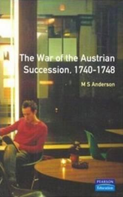 The War of Austrian Succession, 1740-1748