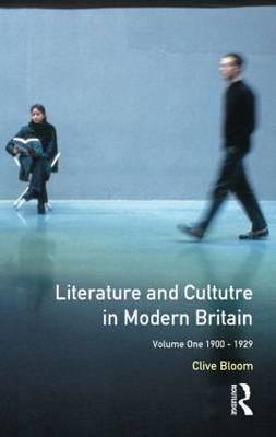 Literature and Culture in Modern Britain: Volume 1 : 1900-1929
