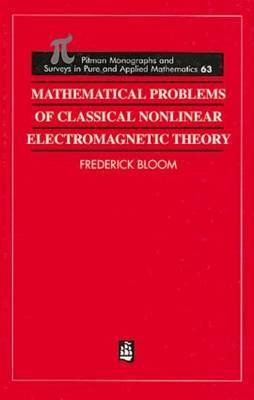 Mathematical Problems of Classical Nonlinear Electromagnetic Theory