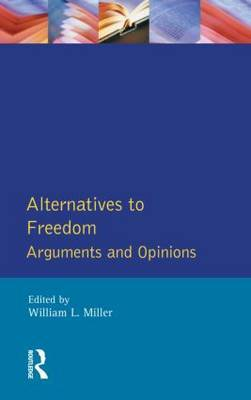 Alternatives to Freedom: Arguments and Opinions