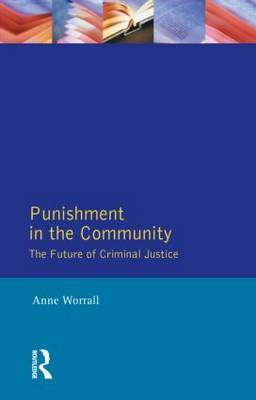 Punishment in the Community: Future of Criminal Justice