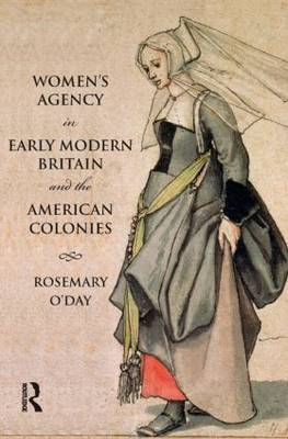 Women's Agency in Early Modern Britain and the American Colonies: 1450-1700