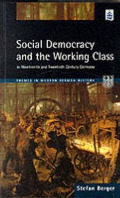 Social Democracy and the Working Class: in Nineteenth- and Twentieth-century Germany