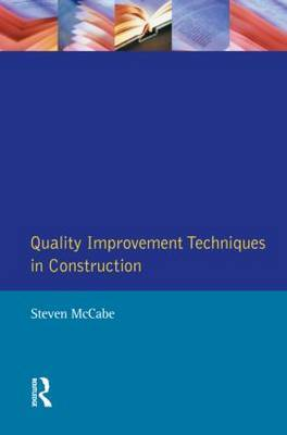 Quality Improvement Techniques in Construction: Principles and Methods