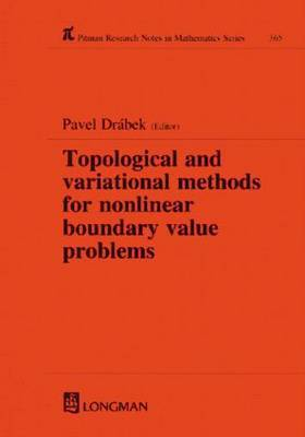 Topological and Variational Methods for Nonlinear Boundary Value Problems