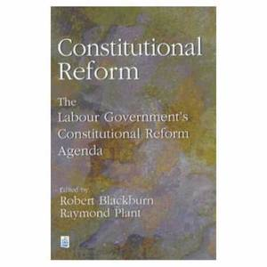 Constitutional Reform: The Labour Government's Constitutional Reform Agenda