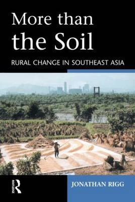 More Than the Soil: Rural Change in Southeast Asia